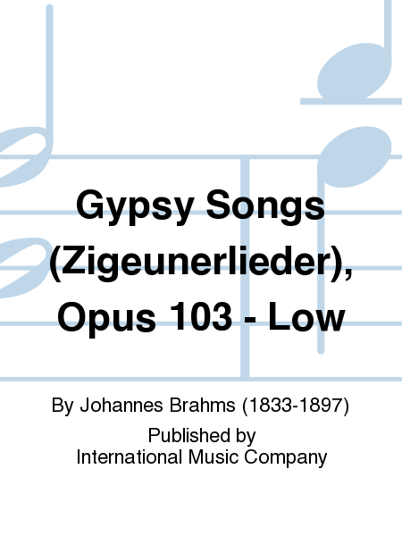 Gypsy Songs (Zigeunerlieder), Opus 103 - Low