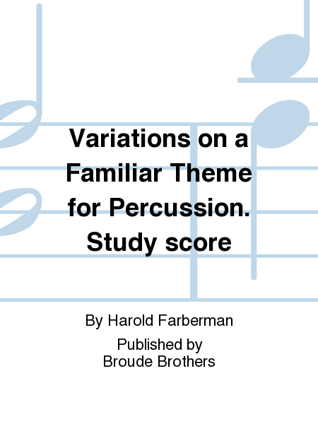 Variations on a Familiar Theme for Percussion. Study score