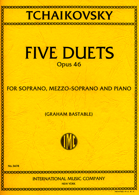 Five Duets, Opus 46, for Soprano, Mezzo-soprano and Piano