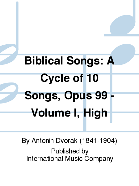 Biblical Songs: A Cycle of 10 Songs, Opus 99 - Volume I, High
