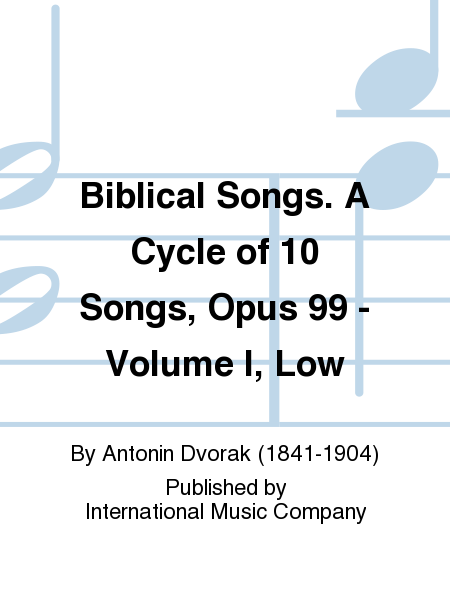 Biblical Songs. A Cycle of 10 Songs, Opus 99 - Volume I, Low
