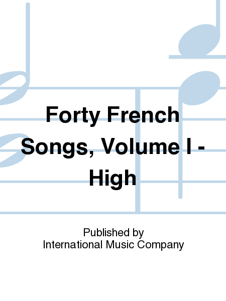 Forty French Songs, Volume I - High