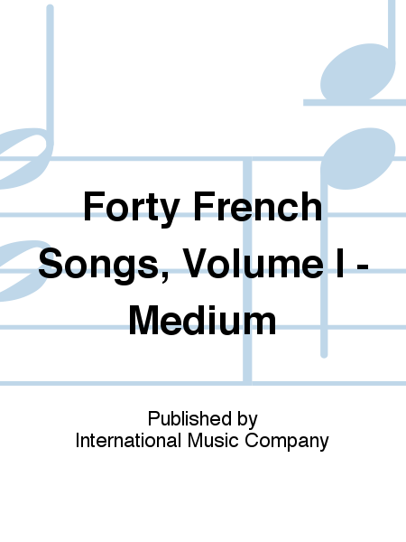 Forty French Songs, Volume I - Medium