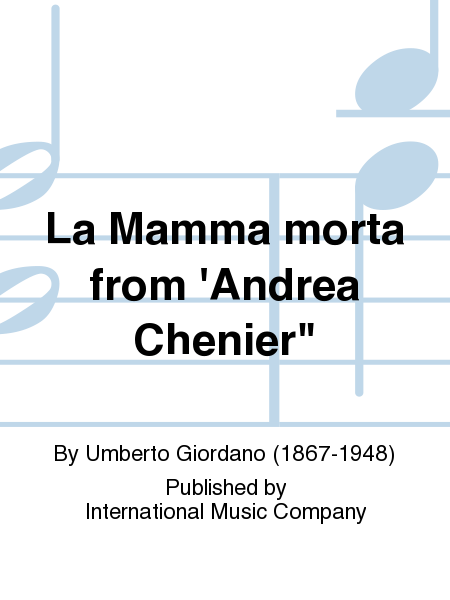 La Mamma morta from 'Andrea Chenier