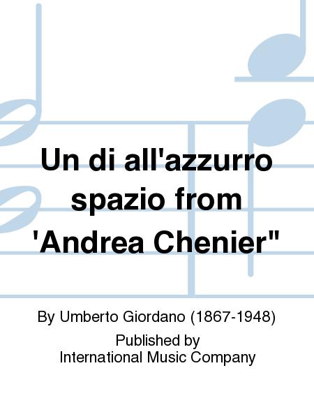 Un di all'azzurro spazio from 'Andrea Chenier