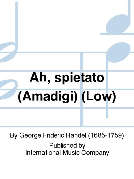 Ah, spietato (Amadigi) (Low)