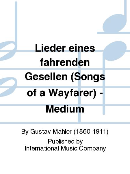 Lieder eines fahrenden Gesellen (Songs of a Wayfarer) - Medium
