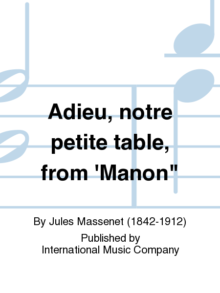 Adieu, notre petite table, from 'Manon
