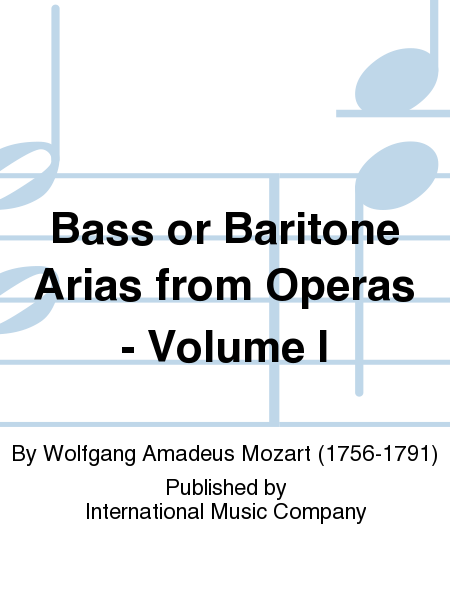 Bass or Baritone Arias from Operas - Volume I
