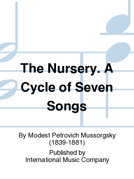 The Nursery. A Cycle of Seven Songs