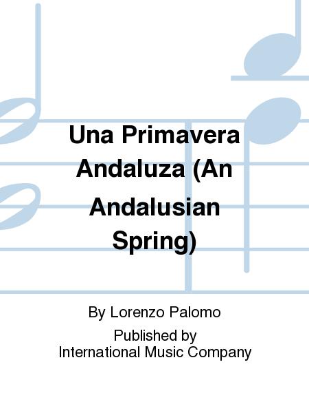 Una Primavera Andaluza (An Andalusian Spring)