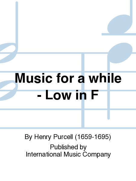 Music for a while - Low in F