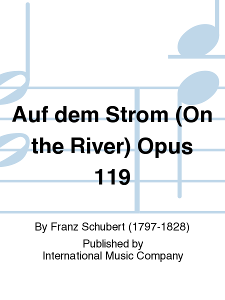 Auf dem Strom (On the River) Opus 119