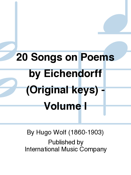 20 Songs on Poems by Eichendorff (Original keys) - Volume I
