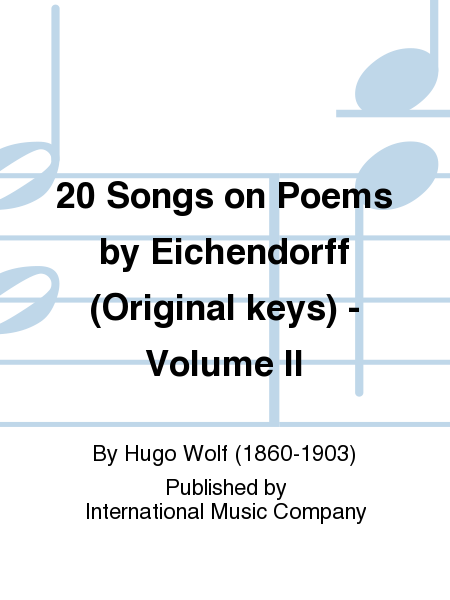20 Songs on Poems by Eichendorff (Original keys) - Volume II