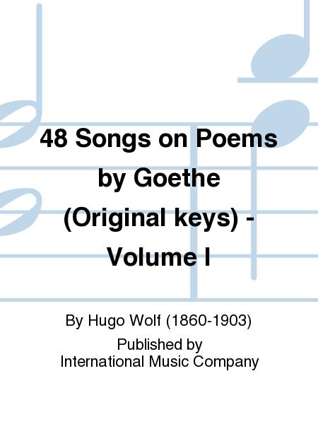48 Songs on Poems by Goethe (Original keys) - Volume I