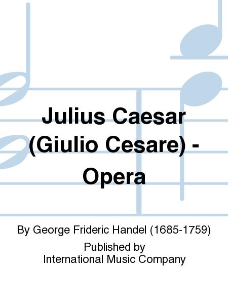 Julius Caesar (Giulio Cesare) - Opera