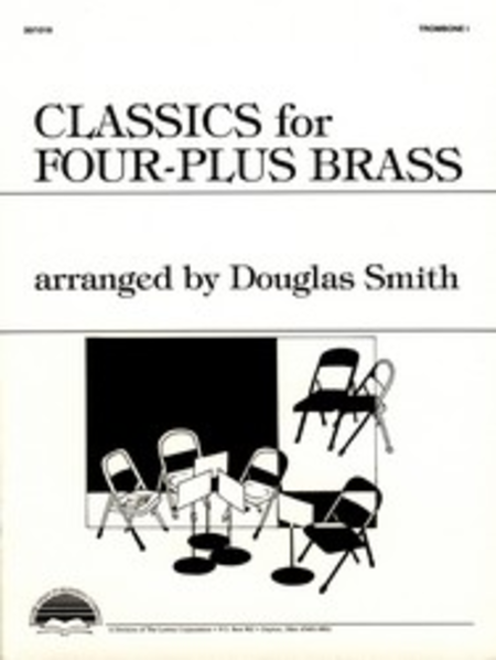 Classics for Four-Plus Brass - Trombone 1