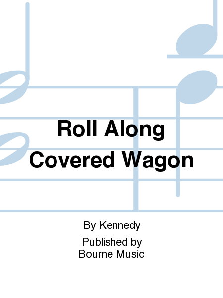 Roll Along Covered Wagon