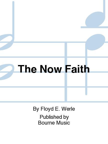 The Now Faith