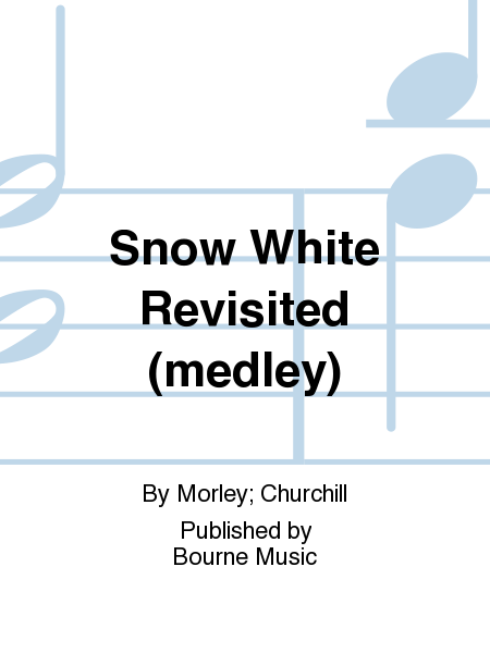 Snow White Revisited (medley)
