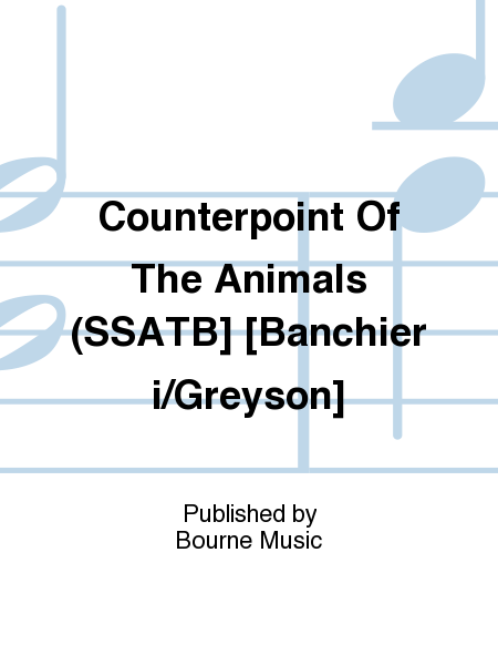 Counterpoint Of The Animals (SSATB] [Banchieri/Greyson]