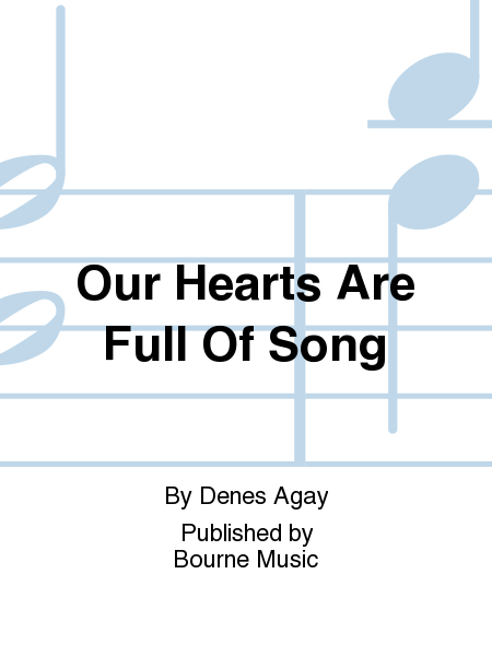 Our Hearts Are Full Of Song