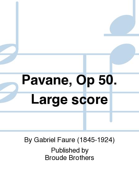 Pavane, Op 50. Large score