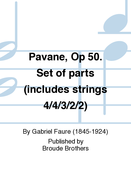 Pavane, Op 50. Set of parts (includes strings 4/4/3/2/2)