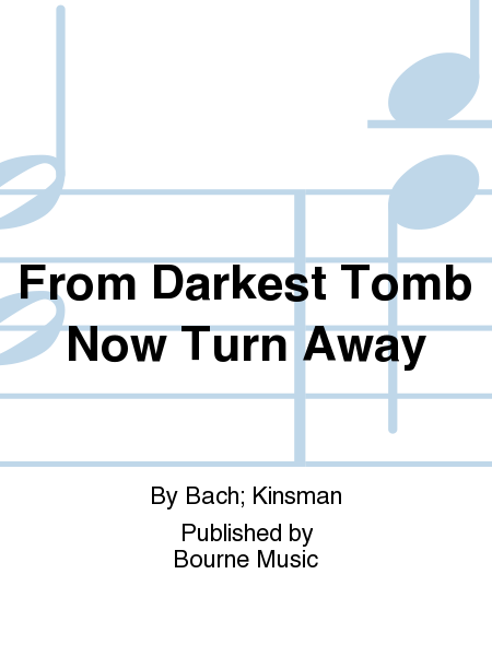 From Darkest Tomb Now Turn Away