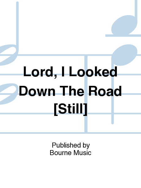 Lord, I Looked Down The Road [Still]