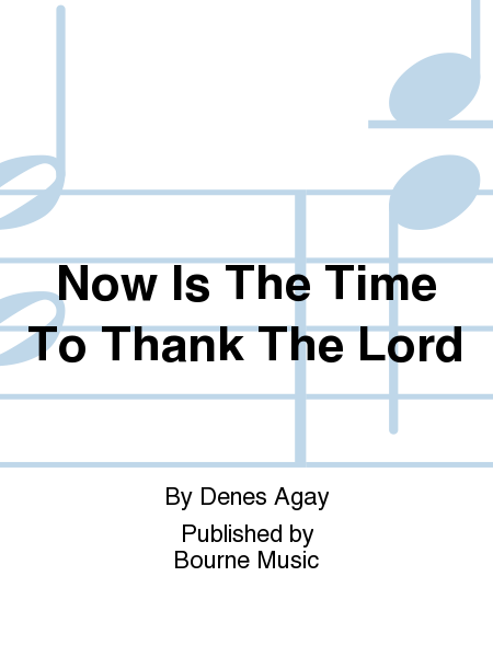 Now Is The Time To Thank The Lord
