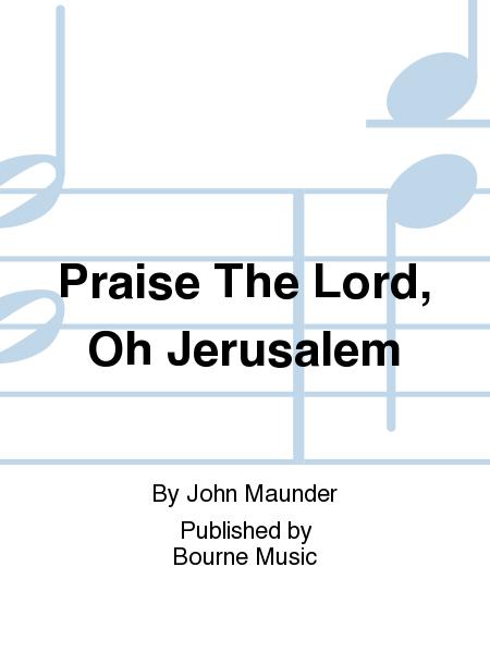 Praise The Lord, Oh Jerusalem