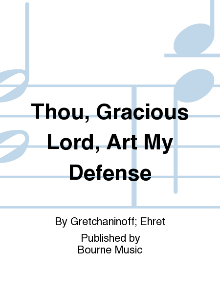 Thou, Gracious Lord, Art My Defense