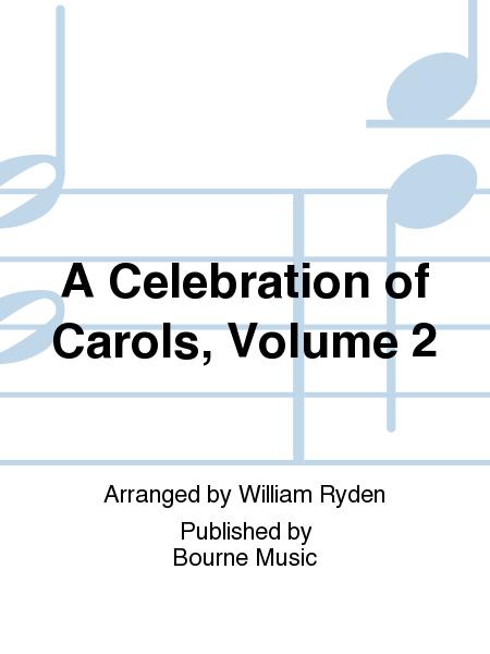 A Celebration of Carols, Volume 2