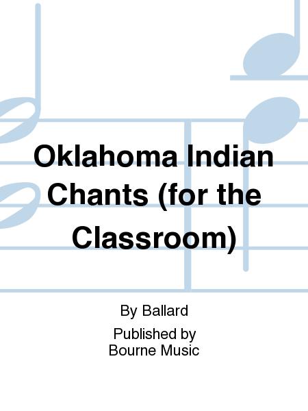 Oklahoma Indian Chants (for the Classroom)