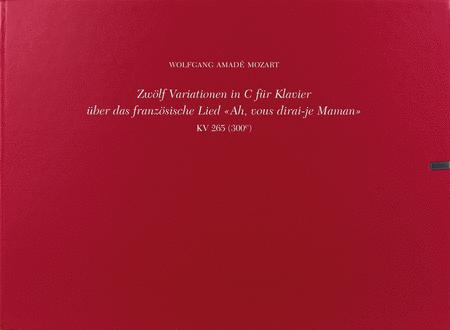 12 Variations on Ah Vous Dirai-je Maman (Twinkle, Twinkle Little Star) K265 (300e)