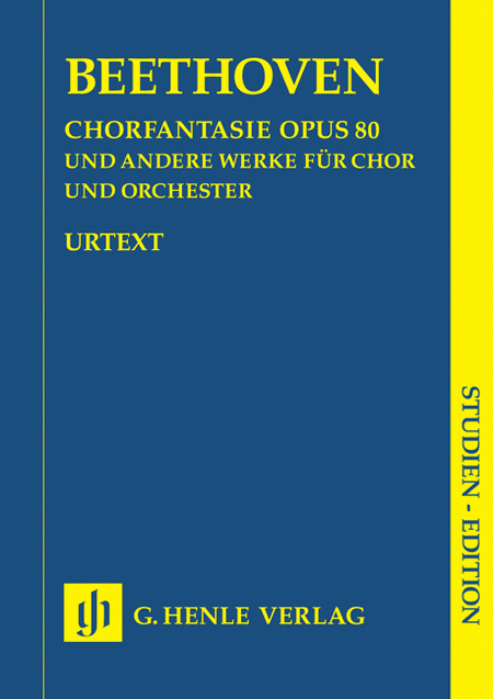 Works for Choir and Orchestra Op. 80, 112, 118, 121b, 122, WoO 95