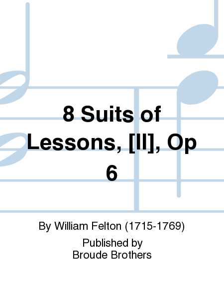 8 Suits of Lessons, [II], Op 6