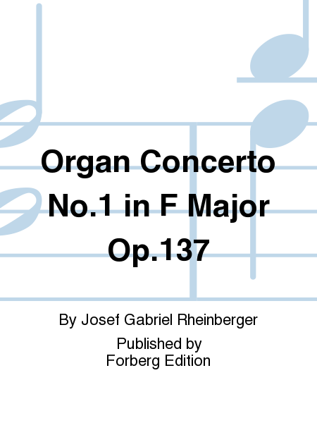 Organ Concerto No.1 in F Major Op.137