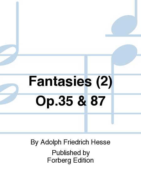 Fantasies (2) Op.35 & 87
