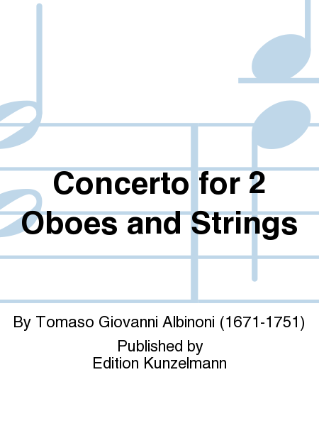 Concerto for 2 Oboes and Strings Op. 7, No. 11