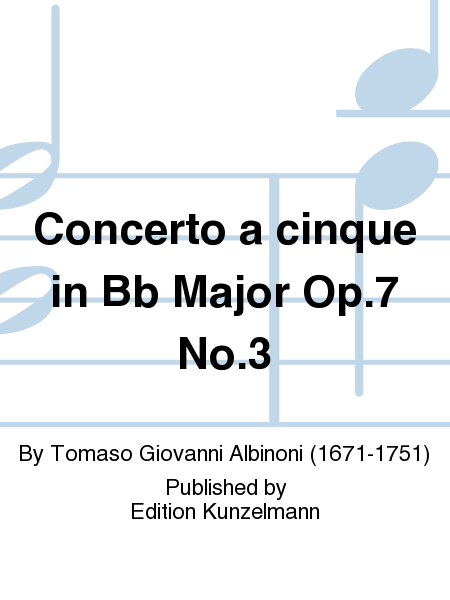Concerto a cinque in Bb Major Op. 7 No. 3