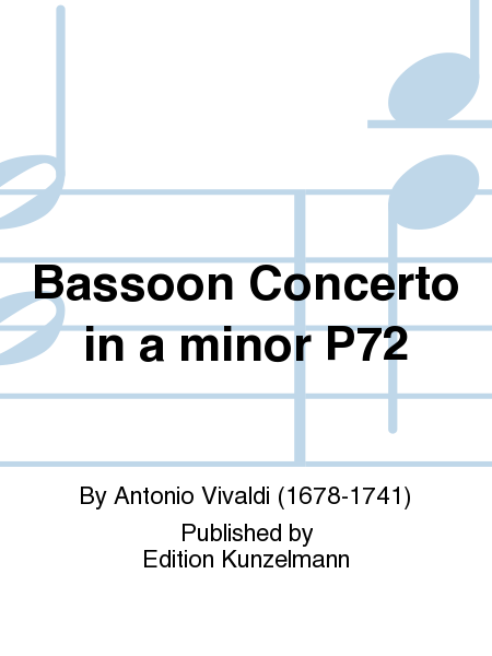 Bassoon Concerto in A Minor P72