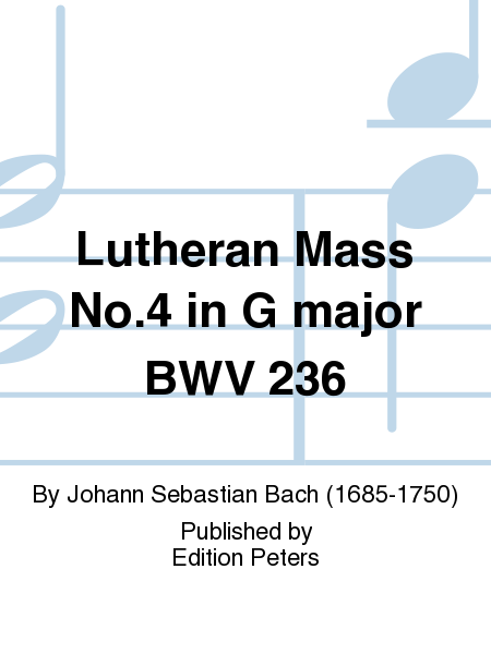 Lutheran Mass No.4 in G major BWV 236