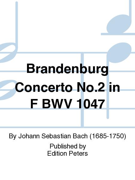Brandenburg Concerto No. 2 in F BWV 1047