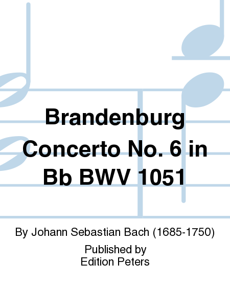 Brandenburg Concerto No. 6 in Bb BWV 1051