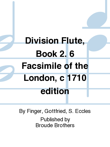 Division Flute, Book 2. 6 Facsimile of the London, c 1710 edition