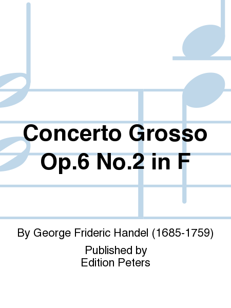 Concerto Grosso Op.6 No.2 in F