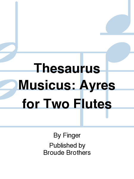 Thesaurus Musicus: Ayres for Two Flutes